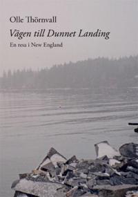 Vägen till Dunnet Landing : en resa i New England