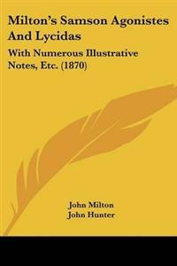 Milton's Samson Agonistes And Lycidas