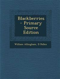 Blackberries - Primary Source Edition