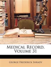 Medical Record, Volume 31