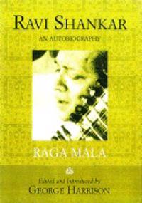 Raga Mala: The Autobiography of Ravi Shankar