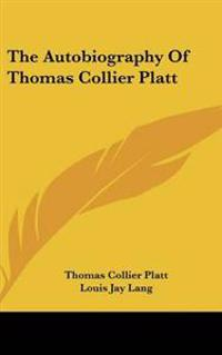 Autobiography Of Thomas Collier Platt