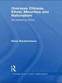 Overseas Chinese, Ethnic Minorities and Nationalism