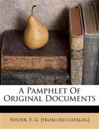 A pamphlet of original documents