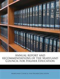Annual report and recommendations of the Maryland Council for Higher Education