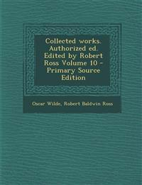 Collected Works. Authorized Ed. Edited by Robert Ross Volume 10