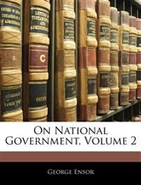 On National Government, Volume 2