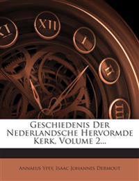 Geschiedenis Der Nederlandsche Hervormde Kerk, Volume 2...