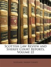 Scottish Law Review and Sheriff Court Reports, Volume 22