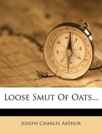 Loose Smut Of Oats...