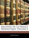 Archives De La France Monastique, Volume 6