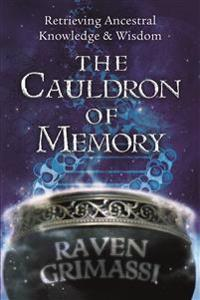 Cauldron of memory - retrieving ancestral knowledge and wisdom