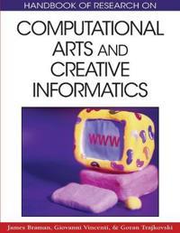 Handbook of Research on Computational Arts and Creative Informatics