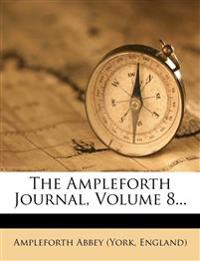 The Ampleforth Journal, Volume 8...