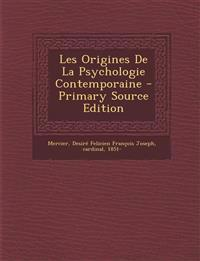 Les Origines De La Psychologie Contemporaine - Primary Source Edition