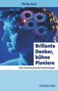 Brillante Denker, Kuhne Pioniere
