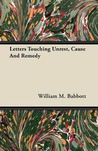 Letters Touching Unrest, Cause and Remedy