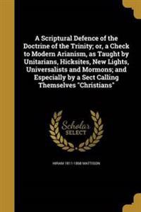 SCRIPTURAL DEFENCE OF THE DOCT