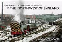 Industrial LocomotivesRailways of the North West of England