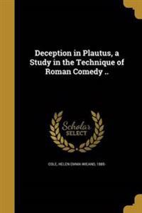 DECEPTION IN PLAUTUS A STUDY I