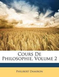 Cours De Philosophie, Volume 2