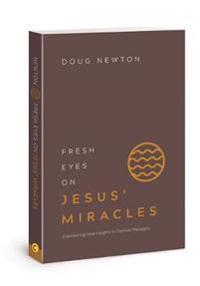 Fresh Eyes on Jesus' Miracles
