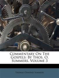 Commentary On The Gospels: By Thos. O. Summers, Volume 3