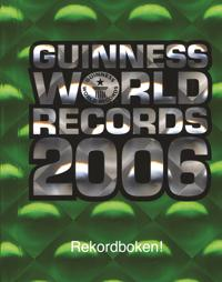 Guinness world records : rekordboken. 2006