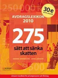 Avdragslexikon 2010 : 275 sätt att sänka skatten
