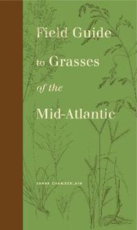 Field Guide to Grasses of the Mid-Atlantic