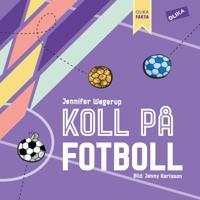 Bollkoll : Allt du vill veta om fotboll