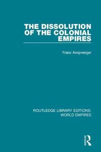 The Dissolution of the Colonial Empires