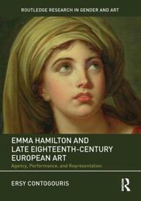 Emma Hamilton and Late Eighteenth-Century European Art