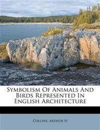 Symbolism Of Animals And Birds Represented In English Architecture