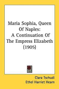Maria Sophia, Queen of Naples