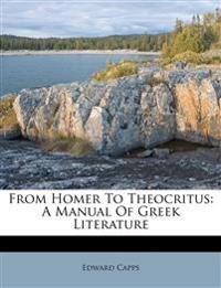 From Homer To Theocritus: A Manual Of Greek Literature