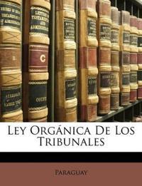 Ley Orgánica De Los Tribunales