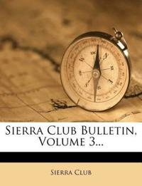 Sierra Club Bulletin, Volume 3...