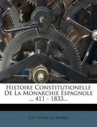 Histoire Constitutionelle De La Monarchie Espagnole ... 411 - 1833...