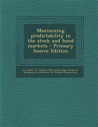 Maximizing predictability in the stock and bond markets