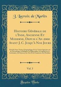 Histoire Générale de l'Inde, Ancienne Et Moderne, Depuis l'An 2000 Avant J. C. Jusqu'à Nos Jours, Vol. 3