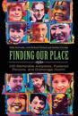Finding Our Place: 100 Memorable Adoptees, Fostered Persons, and Orphanage Alumni