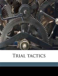 Trial tactics
