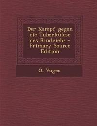 Der Kampf gegen die Tuberkulose des Rindviehs - Primary Source Edition