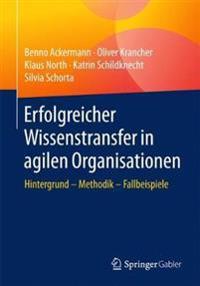Erfolgreicher Wissenstransfer in Agilen Organisationen