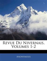 Revue Du Nivernais, Volumes 1-2
