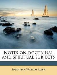 Notes on doctrinal and spiritual subjects Volume 2