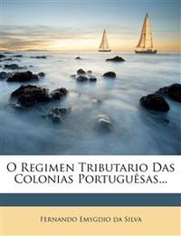 O Regimen Tributario Das Colonias Portuguesas...