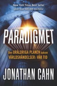 Paradigmet : den uråldriga planen bakom världshändelser i vår tid