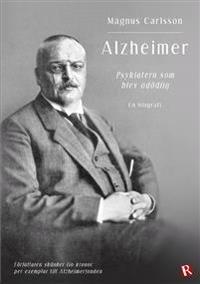 Alzheimer : psykiatern som blev odödlig